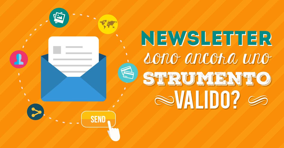 Newsletter: sono ancora uno strumento valido