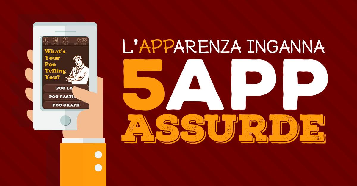 5 App Assurde