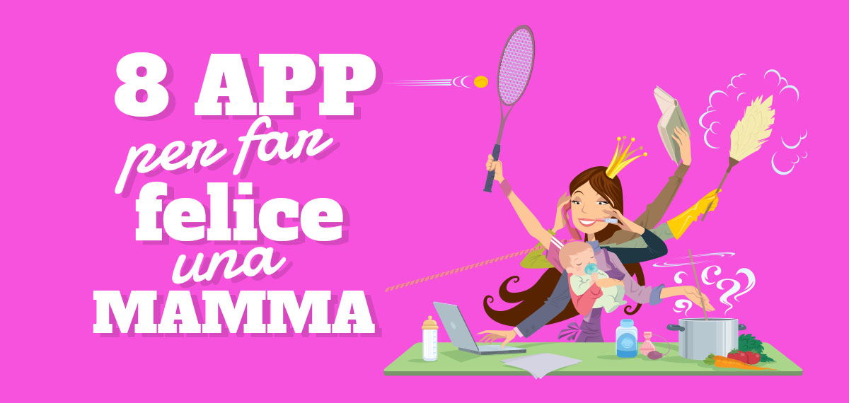 8 app per far felice una mamma