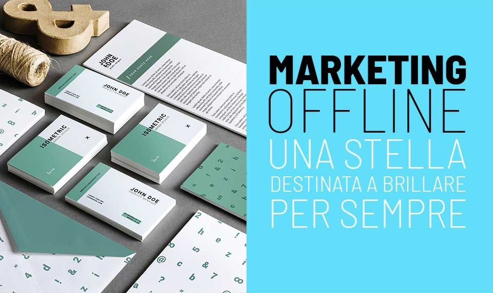 Marketing Offline: una stella destinata a brillare per sempre