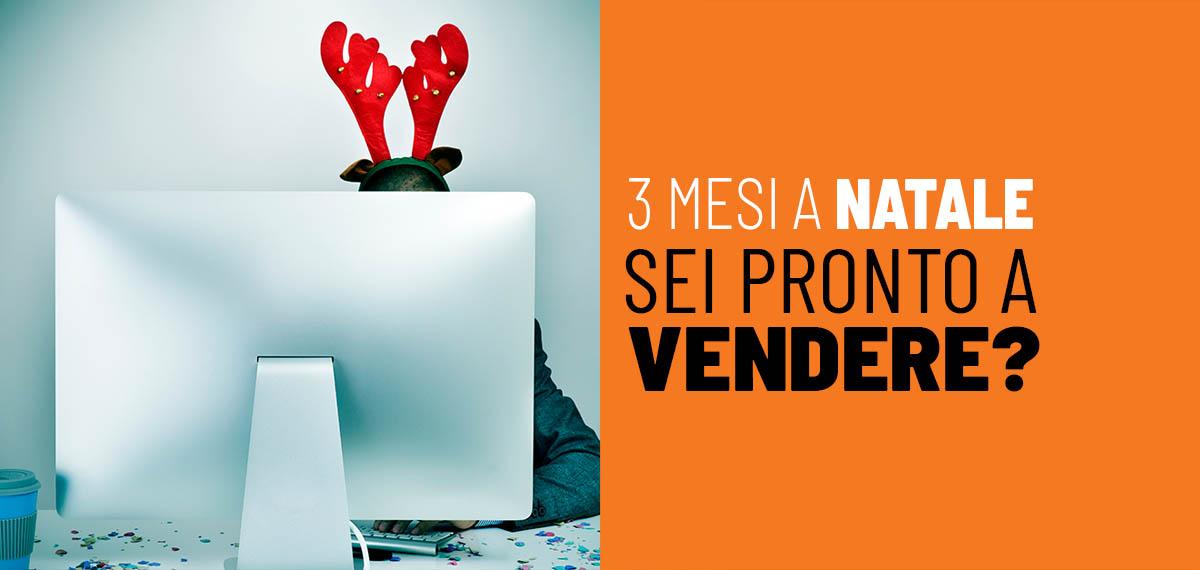 Tre mesi a Natale. Sei pronto a vendere?