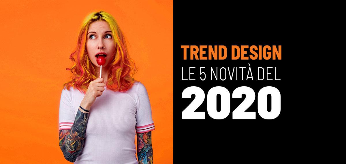 Trend design: le 5 novità del 2020