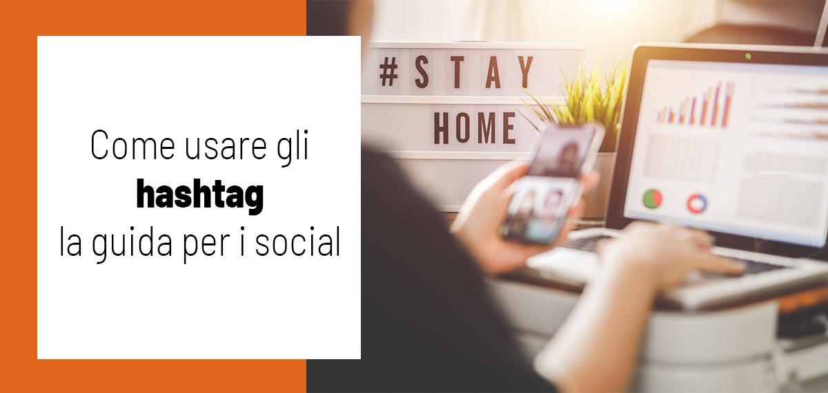 Come usare gli hashtag: la guida per i social