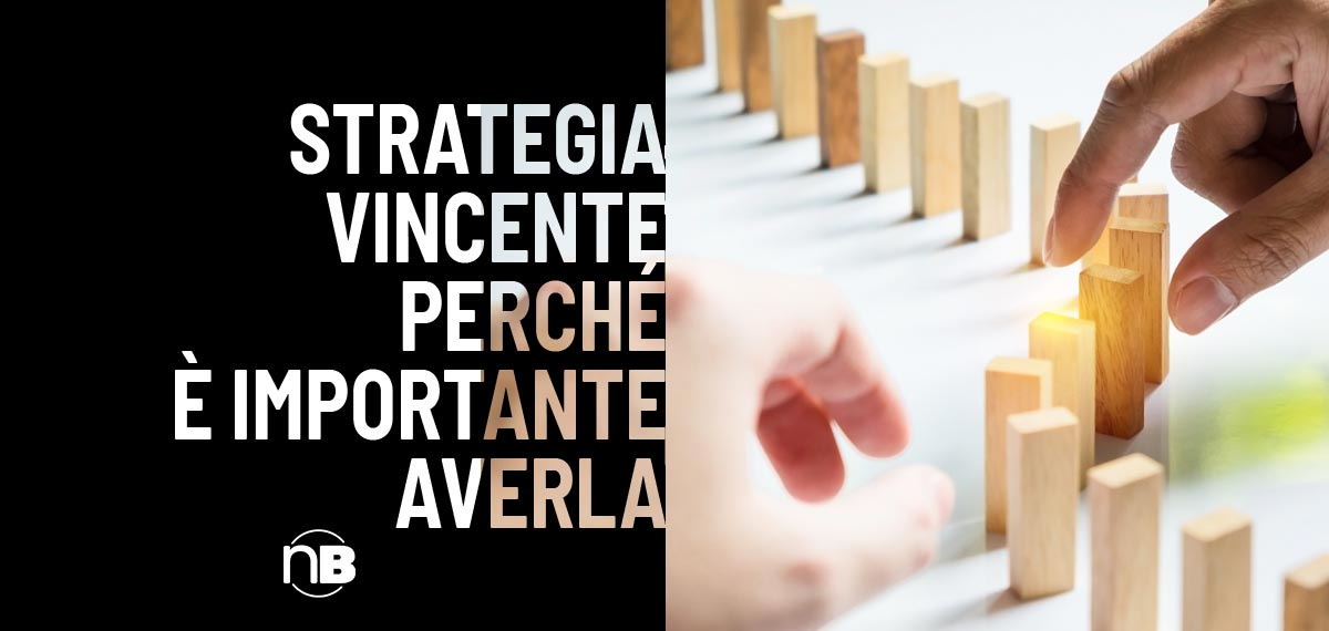 Strategia vincente: perché è importante averla