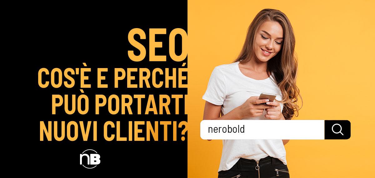 SEO: cos'è e perché può portarti nuovi clienti?