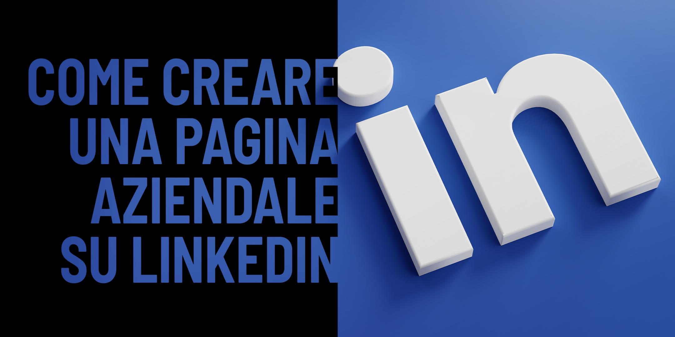 Come creare una Pagina Aziendale su LinkedIn La Guida Completa